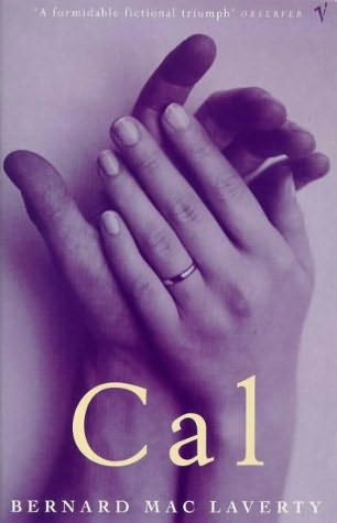 cal by bernard maclaverty In bernard mac laverty's novel cal, the author sheds light on the conflict in northern ireland through a nineteen year old catholic named cal.