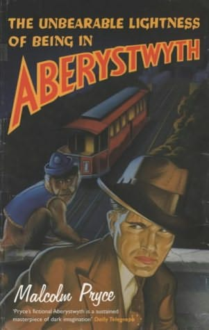 book cover of The Unbearable Lightness of Being in Aberystwyth