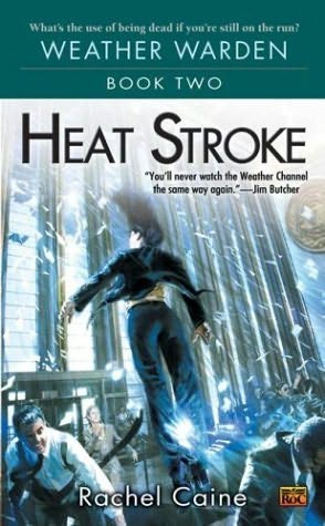 Heat Stroke by Rachel Caine, Weather Warden Book 2