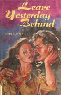 book cover of Leave Yesterday Behind