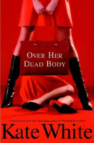 Over Her Dead Body Kate White