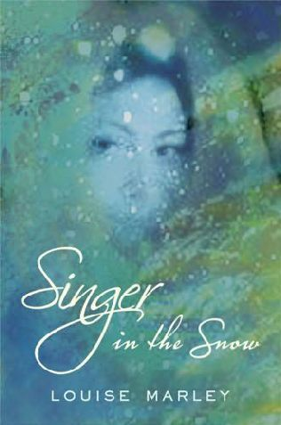 book cover of   Singer in the Snow   by  Louise Marley