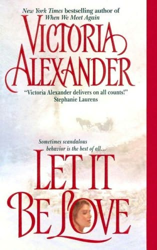 book cover of  Let It Be Love   (Effington Family, book 11) by Victoria Alexander