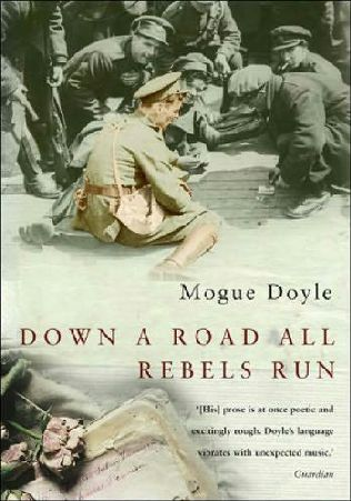 book cover of Down a Road All Rebels Run