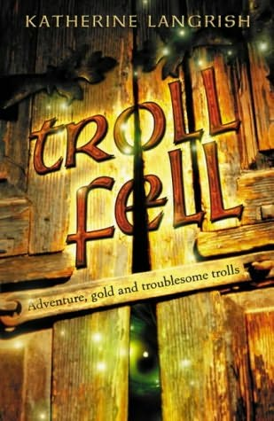 book cover of  Troll Fell   (Troll, book 1) by Katherine Langrish