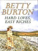 book cover of Hard Loves, Easy Riches