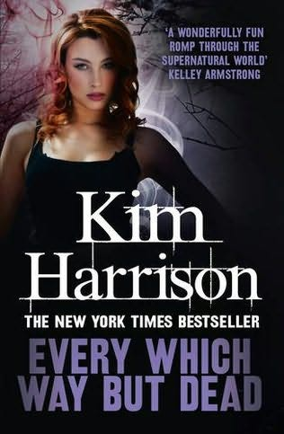 book cover of  Every Which Way But Dead   (Rachel Morgan, book 3) by Kim Harrison