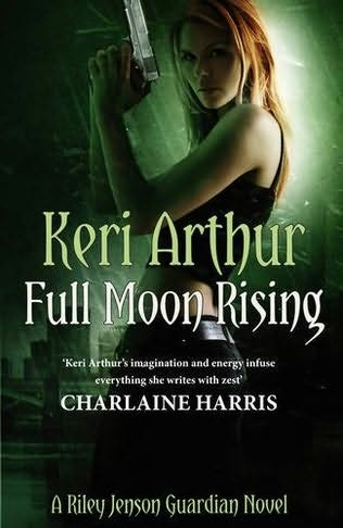 book cover of   Full Moon Rising    (Riley Jenson Guardian, book 1)  by  Keri Arthur