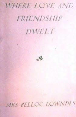 book cover of Where Love and Friendship Dwelt