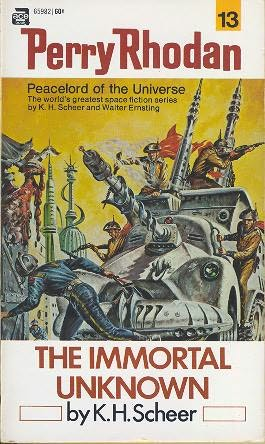 book cover of   The Immortal Unknown    (Perry Rhodan, book 13)  by  K H Scheer