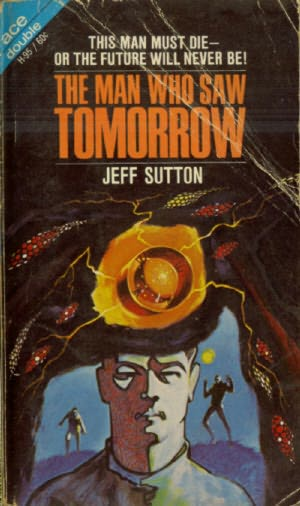 The Man Who Saw Tomorrow by Jeff Sutton