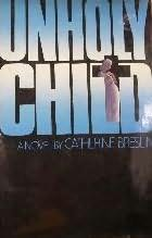 book cover of Unholy Child