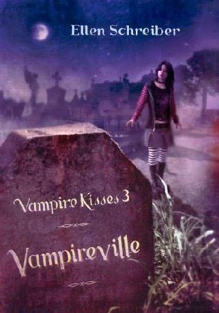 book cover of  Vampireville   (Vampire Kisses, book 3) by Ellen Schreiber