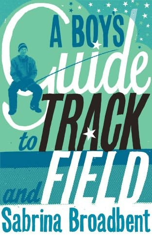 book cover of A Boy\'s Guide to Track and Field