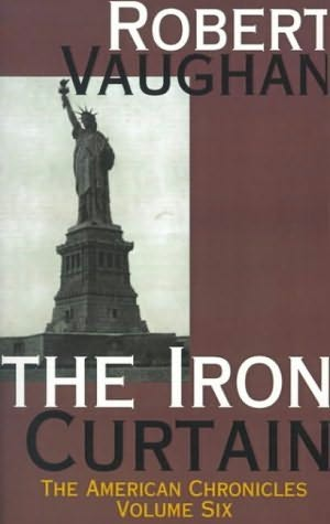 The Iron Curtain (American Chronicles) Robert Vaughan