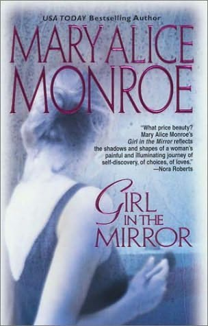GIRL IN THE MIRROR - MARY ALICE MONROE