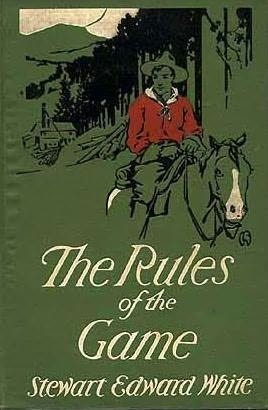 The Rules Of The Game by White, Stewart Edward, White, Stewart Edward