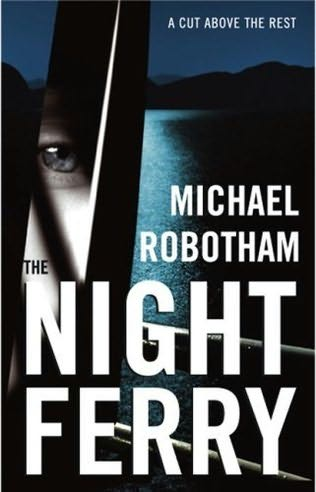 The Night Ferry - Michael Robotham
