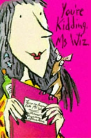 book cover of You\'re Kidding, Ms Wiz