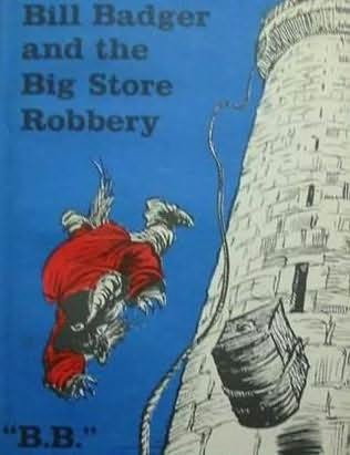 book cover of Bill Badger and the Big Store Robbery