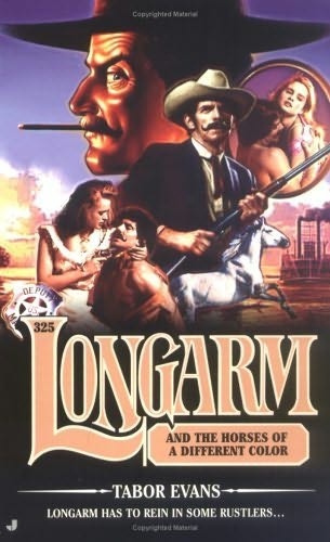 book cover of Longarm and the Horses of a Different Color
