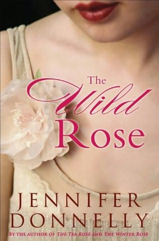 book cover of  The Wild Rose   (Rose, book 3) by Jennifer Donnelly
