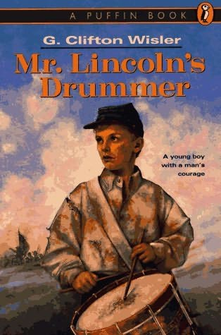 an analysis of civil war in mr lincolns drummer by g clifton wisler In civil wars, a family disaster forces a married couple, who were activists in the  civil rights movement, to become  wisler, g clifton mr lincoln's drummer.