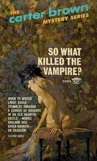 book cover of So What Killed the Vampire?