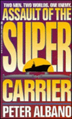 book cover of Assault of the Super Carrier