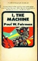 book cover of I, the Machine