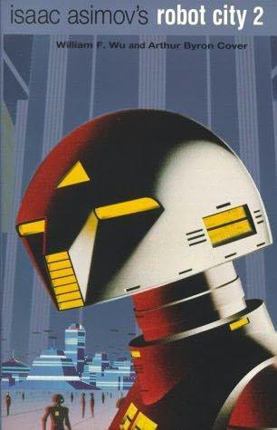 book cover of Isaac Asimov\'s Robot City 2