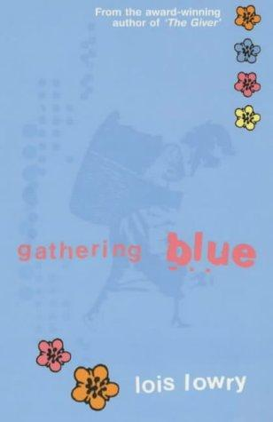 The Giver and Gathering Blue - Lois Lowry