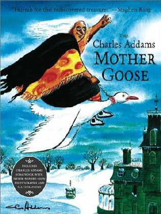book cover of The Charles Addams Mother Goose