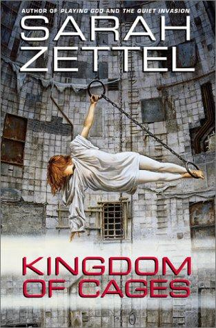Kingdom of Cages Sarah Zettel