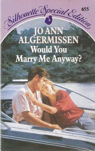 book cover of Would You Marry Me Anyway?