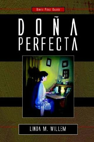 an analysis of dona perfecta a novel by perez galdos Perez galdos 15 offers from £0  focus away from what is presented in this novel, which is one of dona perfecta's two  his analysis of thought and emotion.