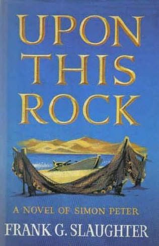 Upon This Rock By Frank G Slaughter