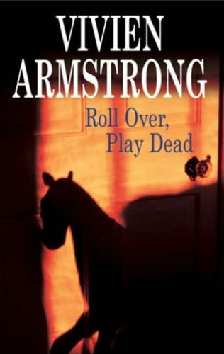book cover of Roll Over, Play Dead
