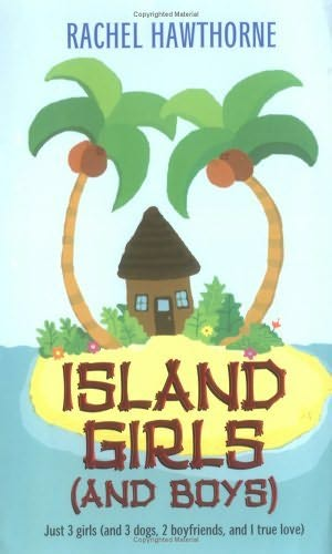 book cover of   Island Girls (and Boys)   by  Rachel Hawthorne