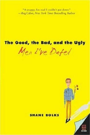 book cover of The Good, the Bad, and the Ugly Men I\'ve Dated