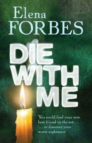 Mark Tartaglia series--01 Die with Me - Elena Forbes