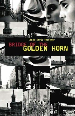 The Bridge of the Golden Horn Emine Sevgi Ozdamar
