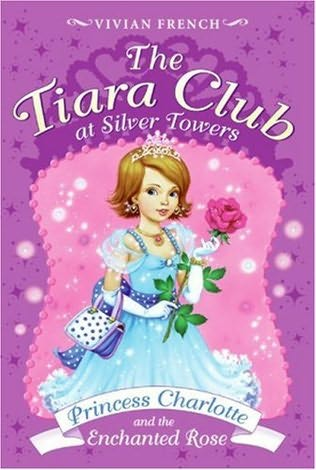 book cover of Princess Charlotte and the Enchanted Rose