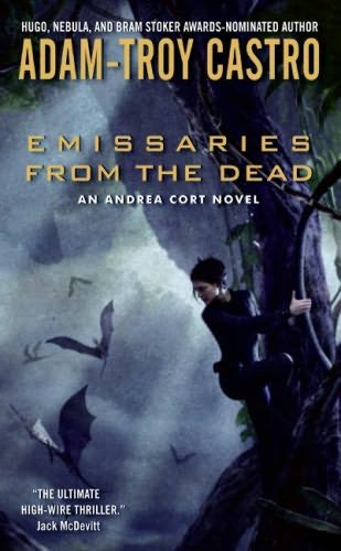 book cover of   Emissaries from the Dead    (Andrea Cort, book 1)  by  Adam-Troy Castro