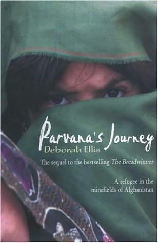 parvana s journey Deborah ellis cm oont (born august 7, 1960) is a canadian author and activist looking for x (1999) the breadwinner series (2001-2011.