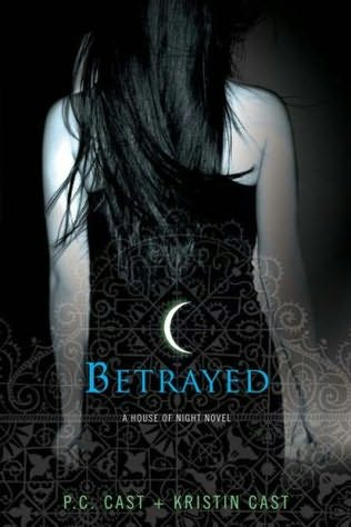 book cover of   Betrayed    (House of Night, book 2)  by  Kristin Cast and   P C Cast