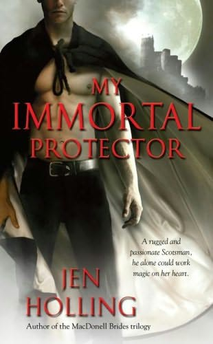 book cover of   My Immortal Protector    (MacDonell Brides, book 4)  by  Jen Holling
