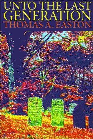 book cover of Unto the Last Generation