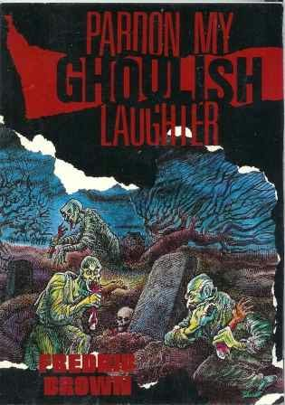 book cover of Pardon My Ghoulish Laughter