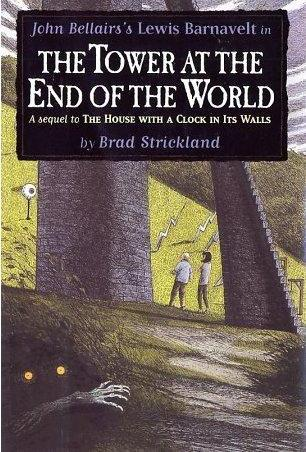 The Tower At the End of the World (Lewis Barnavelt, book 9